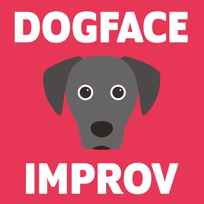 Dogface Improv Podcast