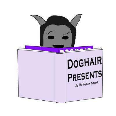 Doghair Presents