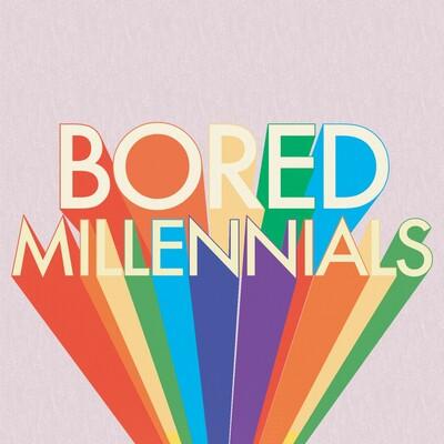 Bored Millennials