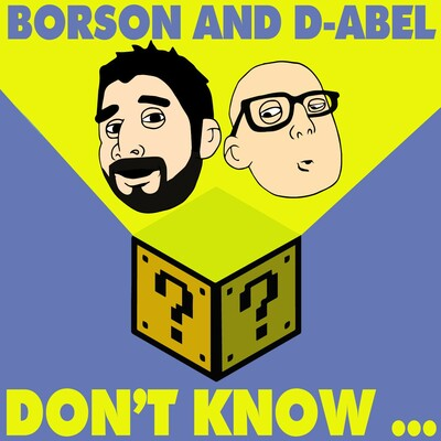 Borson And D-Abel Don't Know...