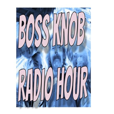 Boss Knob Radio Hour