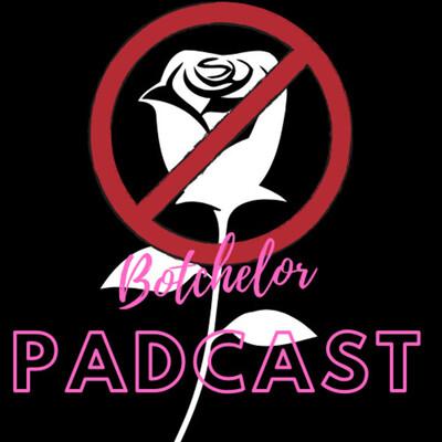 Botchelor Padcast