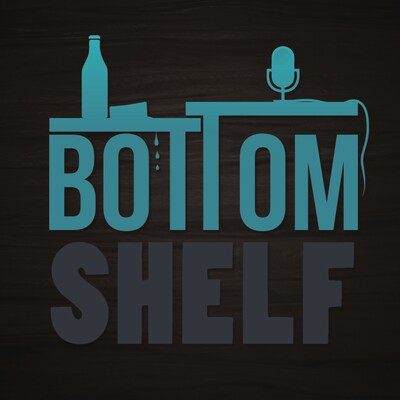 Bottom Shelf Podcast