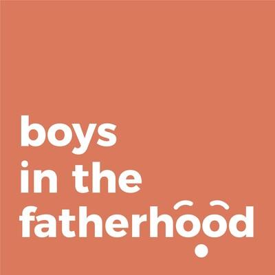 Boys in the Fatherhood