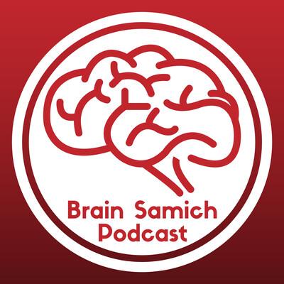 Brain Samich Podcast