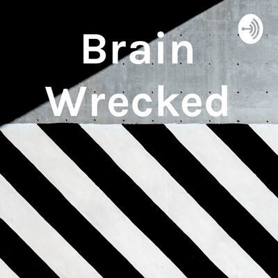 Brain Wrecked