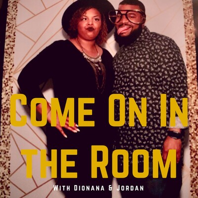 Come on in the Room