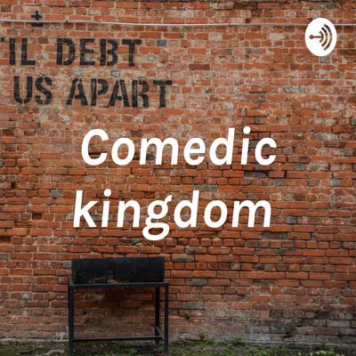 Comedic kingdom
