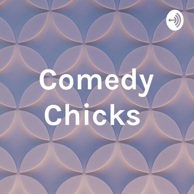 Comedy Chicks