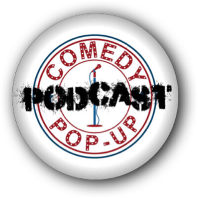 Comedy Pop-Up Podcast