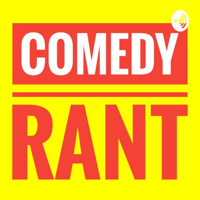 Comedy Rant
