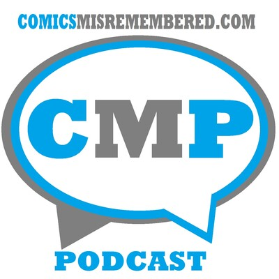 Comics Misremembered Podcast