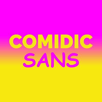 Comidic Sans