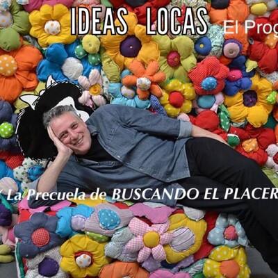 IDEAS LOCAS jorge katz's show