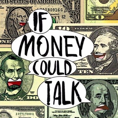 If Money Could Talk
