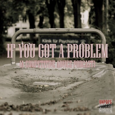 If You Got A Problem