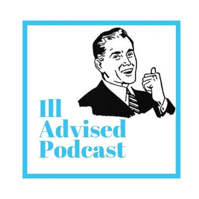 Ill Advised Podcast