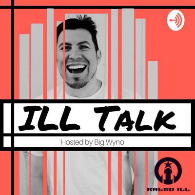 ILL TALK