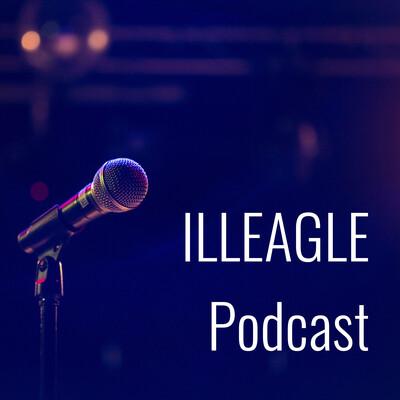 ILLEAGLE Podcast