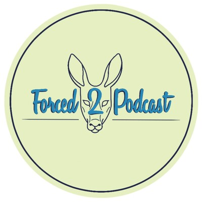 Forced 2 Podcast