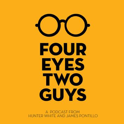 Four Eyes Two Guys