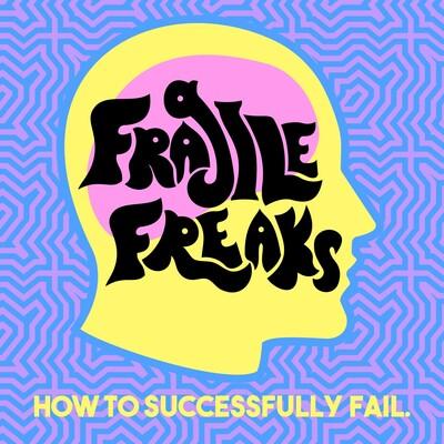 Fragile Freaks