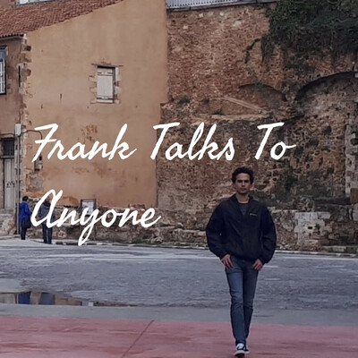 Frank Talks To Anyone