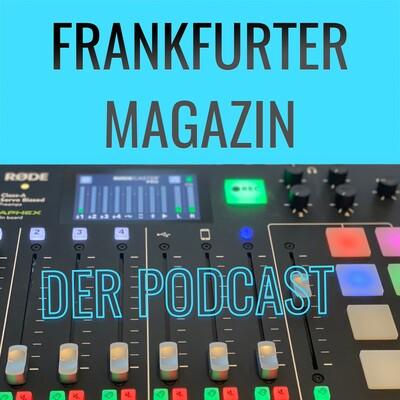 Frankfurter Magazin Podcast