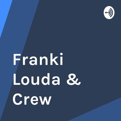 Franki Louda & Crew