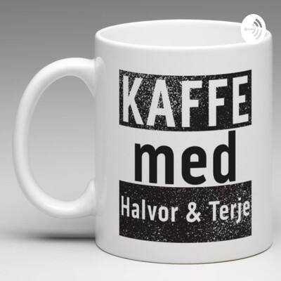 Kaffe med Halvor & Terje