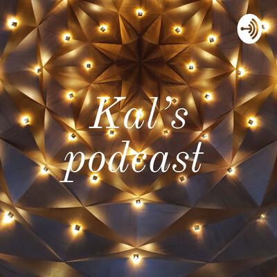 Kal's podcast