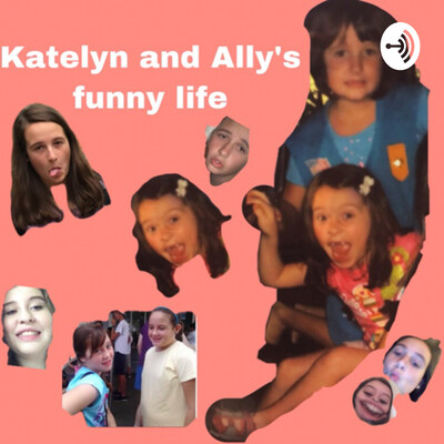 Katelyn and Ally's funny life