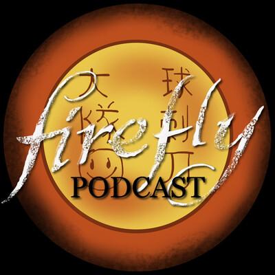 Firefly Podcast