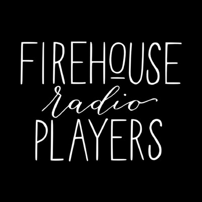 Firehouse Radio Players