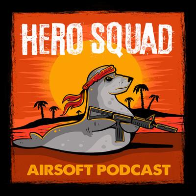 HERO SQUAD Airsoft Podcast