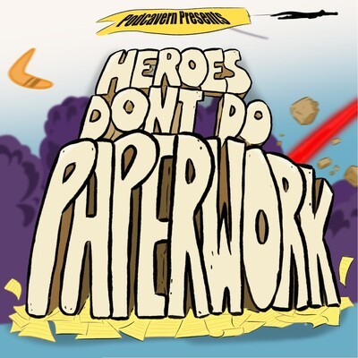 Heroes Don't Do Paperwork