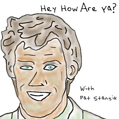 Hey How Are Ya?