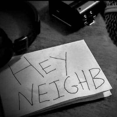 Hey Neighb Podcast