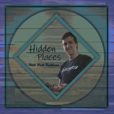 Hidden Places with Brett Kiolbassa