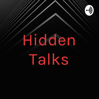 Hidden Talks