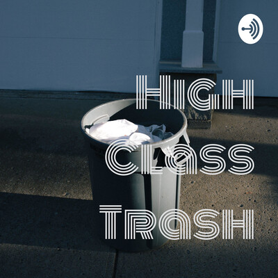 High Class Trash