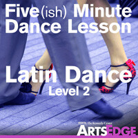 Five(ish) Minute Dance Lesson: Latin Dance, Level 2