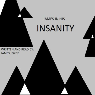 James in his insanity
