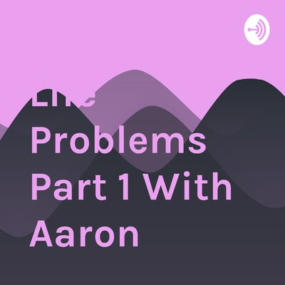 Jamie's Friends: Life Problems Part 1 With Aaron