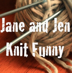 Jane and Jen Knit Funny