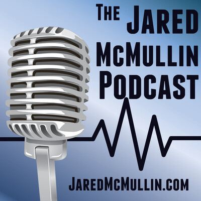 Jared McMullin Podcast