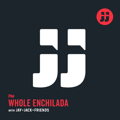 Jay and Jack: The Whole Enchilada
