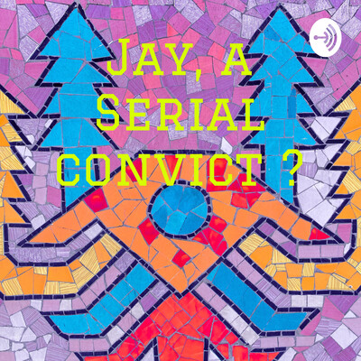 Jay, a Serial convict ?