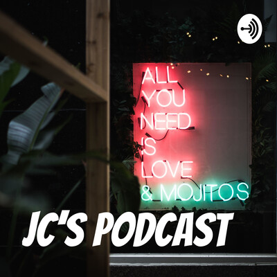JC's Podcast