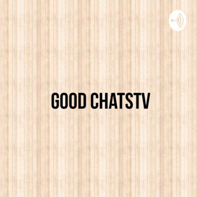 Good ChatsTV